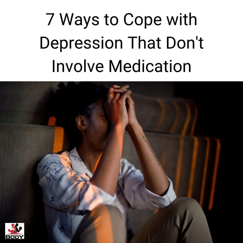 7 Ways to Cope with Depression That Don't Involve Medication